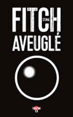 Aveuglé - Stona Fitch