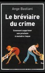 Le Bréviaire du crime - Ange Bastiani