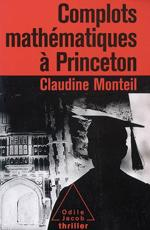 Complots mathématiques à Princeton - Claudine Monteil