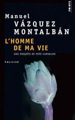 L'homme de ma vie - Manuel Vasquez Montalban
