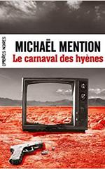 Le carnaval des hyènes - Michaël Mention