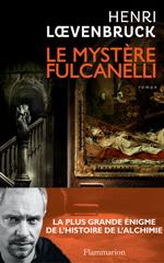 Le mystère Fulcanelli - Henri Loevenbruck