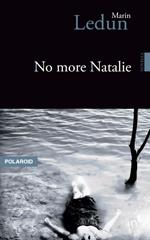 No more Natalie - Marin Ledun