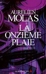 La onzieme plaie - Aurélien Molas