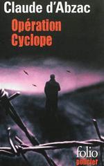 Opération Cyclope - Claude d'Abzac