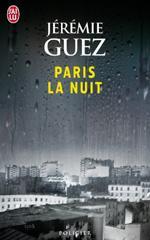 Paris la nuit - Jérémie Guez