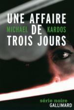 Une affaire de trois jours - Michael Kardos