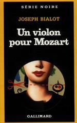 Un violon pour Mozart - Joseph Bialot